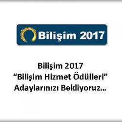 """Bilişim 2017 """"Bilişim Hizmet Ödülleri"""" Adaylarınızı Bekliyoruz…"""