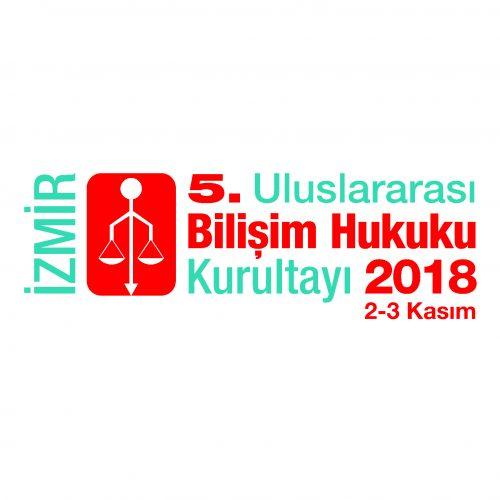 5.Uluslararası Bilişim Hukuku KurultayıBildiri Duyurusu