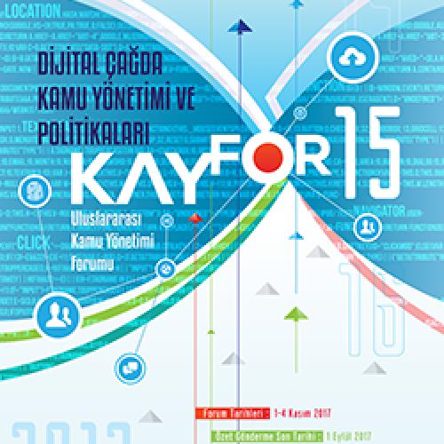 KAYFOR-15 Dijital Çağda Kamu Yönetimi ve Politikaları 1-4 Kasım 2017