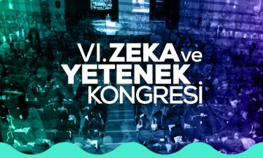 VI. Zeka ve Yetenek Kongresi Kayıtları Açıldı!