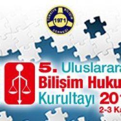 5. Uluslararası Bilişim Hukuku Kurultayı Başlıyor!